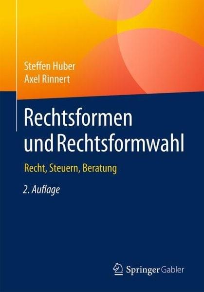 Abbildung von Huber / Rinnert | Rechtsformen und Rechtsformwahl | 2. Aufl. 2019 | 2019