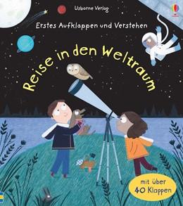 Abbildung von Daynes | Erstes Aufklappen und Verstehen: Reise in den Weltraum | 1. Auflage | 2019 | beck-shop.de