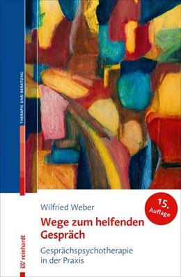 Abbildung von Weber | Wege zum helfenden Gespräch | 15. Auflage | 2019 | beck-shop.de