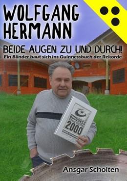 Abbildung von Scholten / Hermann   Beide Augen zu und durch!   2019   Ein Blinder baut sich ins Guin...