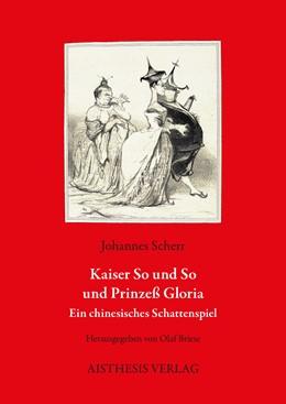 Abbildung von Scherr / Briese   Kaiser So und So und Prinzeß Gloria   2019   Ein chinesisches Schattenspiel