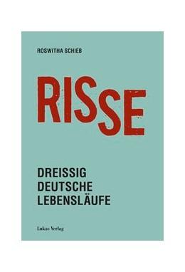 Abbildung von Schieb | Risse | 2019 | Dreißig deutsche Lebensläufe
