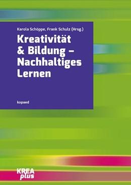 Abbildung von Schöppe / Schulz | Kreativität & Bildung | 2019 | Nachhaltiges Lernen