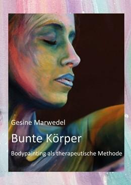 Abbildung von Marwedel   Bunte Körper   2019   Bodypainting als therapeutisch...