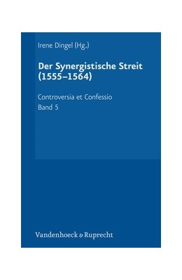 Abbildung von Dingel | Der Synergistische Streit (1555-1564) | 2019