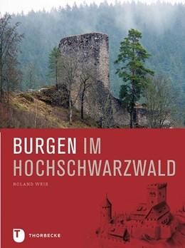 Abbildung von Weis | Burgen im Hochschwarzwald | 1. Auflage | 2019 | beck-shop.de