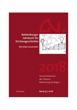 Abbildung von Rottenburger Jahrbuch für Kirchengeschichte 37/2018 | 1. Auflage | 2019 | beck-shop.de