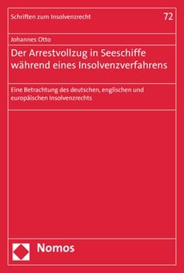 Abbildung von Otto | Der Arrestvollzug in Seeschiffe während eines Insolvenzverfahrens | 1. Auflage | 2019 | 72 | beck-shop.de