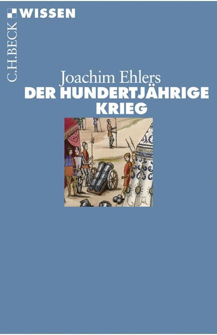 Cover: Joachim Ehlers, Der Hundertjährige Krieg