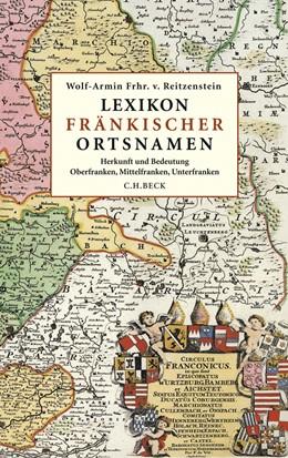 Abbildung von Reitzenstein, Wolf-Armin Freiherr von   Lexikon fränkischer Ortsnamen   2009   Herkunft und Bedeutung. Oberfr...