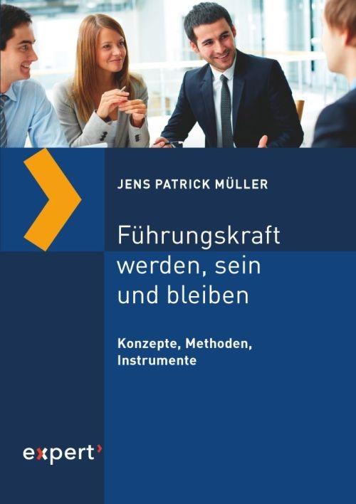 Führungskraft werden, sein und bleiben | Müller, 2019 | Buch (Cover)