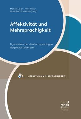 Abbildung von Acker / Fleig / Lüthjohann | Affektivität und Mehrsprachigkeit | 2019 | Dynamiken der deutschsprachige...