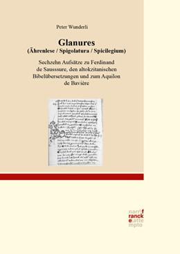 Abbildung von Wunderli | Glanures - Ährenlese - Spigolatura - Spicilegium | 2019 | Sechzehn Aufsätze zu Ferdinand...