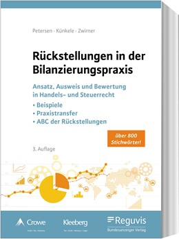 Abbildung von Petersen / Künkele / Zwirner | Rückstellungen in der Bilanzierungspraxis | 3., erweiterte und aktualisierte Auflage | 2019 | Ansatz, Ausweis und Bewertung ...