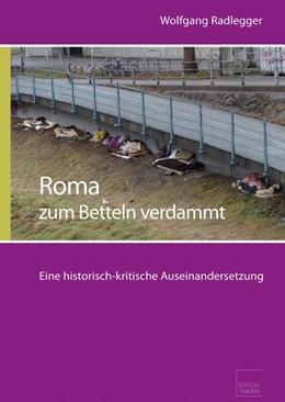 Abbildung von Radlegger | Roma - zum Betteln verdammt | 2. Auflage | 2018 | beck-shop.de