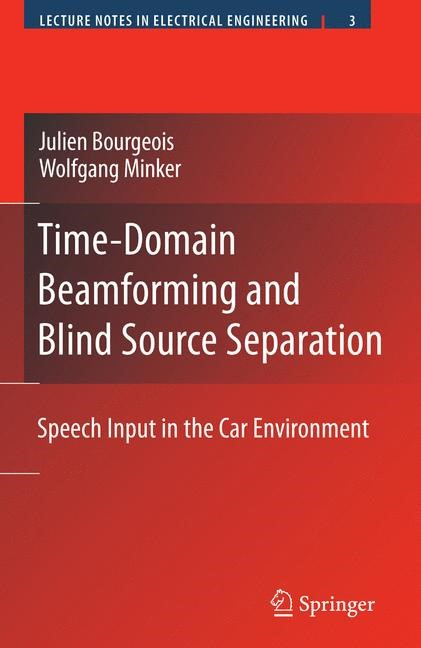 Time-Domain Beamforming and Blind Source Separation | Bourgeois / Minker, 2009 | Buch (Cover)