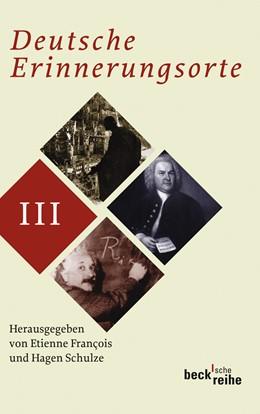 Abbildung von François, Etienne / Schulze, Hagen   Deutsche Erinnerungsorte Bd. III   1. Auflage in der Beck'schen Reihe   2009   1815