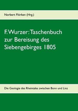 Abbildung von Flörken | F. Wurzer: Taschenbuch zur Bereisung des Siebengebirges 1805 | 2019 | Zur Geologie des Rheintales zw...