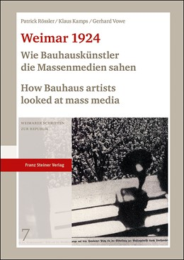 Abbildung von Rössler / Kamps   Weimar 1924: Wie Bauhauskünstler die Massenmedien sahen / How Bauhaus artists looked at mass media   1. Auflage   2019   beck-shop.de