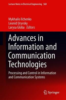 Abbildung von Ilchenko / Uryvsky | Advances in Information and Communication Technologies | 1. Auflage | 2019 | 560 | beck-shop.de