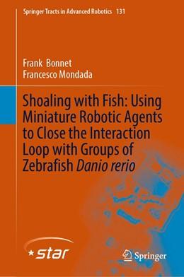 Abbildung von Bonnet / Mondada | Shoaling with Fish: Using Miniature Robotic Agents to Close the Interaction Loop with Groups of Zebrafish Danio rerio | 1st ed. 2019 | 2019