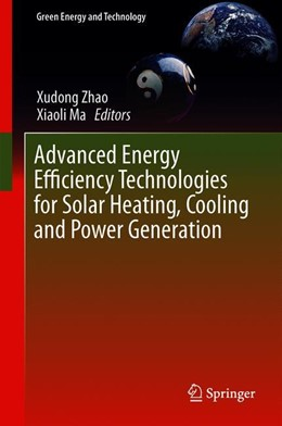 Abbildung von Zhao / Ma   Advanced Energy Efficiency Technologies for Solar Heating, Cooling and Power Generation   1st ed. 2019   2019