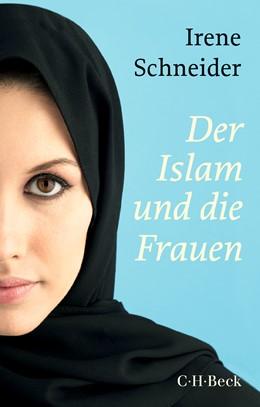 Abbildung von Schneider, Irene | Der Islam und die Frauen | 2. Auflage | 2019 | 6011