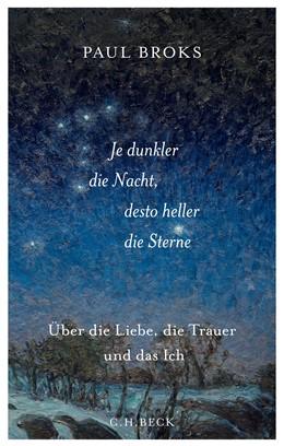 Abbildung von Broks, Paul   Je dunkler die Nacht, desto heller die Sterne   2019   Über die Liebe, die Trauer und...