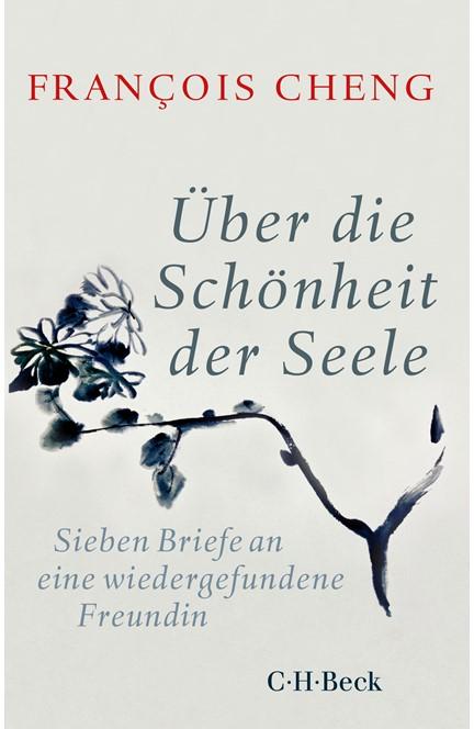 Cover: François Cheng, Über die Schönheit der Seele