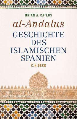 Abbildung von Catlos, Brian A. | al-Andalus | 2019 | Geschichte des islamischen Spa...
