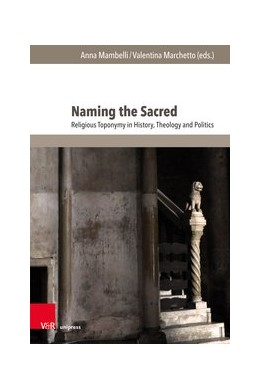 Abbildung von Mambelli / Marchetto | Naming the Sacred | 2019 | Religious Toponymy in History,...