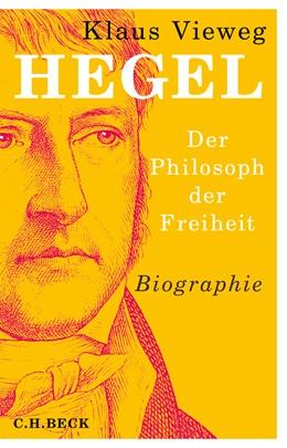 Abbildung von Vieweg, Klaus   Hegel   2019   Der Philosoph der Freiheit