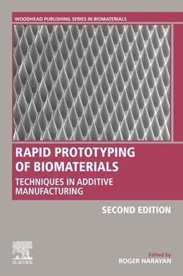 Abbildung von Narayan   Rapid Prototyping of Biomaterials   2019   Techniques in Additive Manufac...