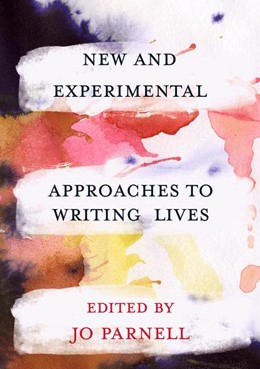 Abbildung von Parnell | New and Experimental Approaches to Writing Lives | 1. Auflage | 2019 | beck-shop.de