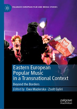 Abbildung von Mazierska / Gyori | Eastern European Popular Music in a Transnational Context | 1st ed. 2019 | 2019 | Beyond the Borders