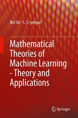 Abbildung von Shi / Iyengar | Mathematical Theories of Machine Learning - Theory and Applications | 1. Auflage | 2019 | beck-shop.de