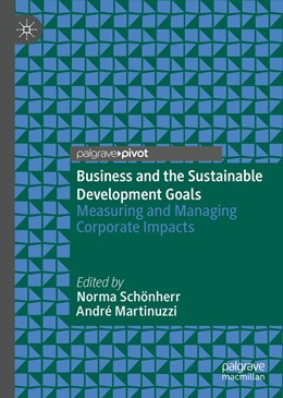 Abbildung von Schönherr / Martinuzzi | Business and the Sustainable Development Goals | 1st ed. 2019 | 2019 | Measuring and Managing Corpora...