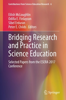 Abbildung von McLoughlin / Finlayson / Erduran / Childs | Bridging Research and Practice in Science Education | 1st ed. 2019 | 2019 | Selected Papers from the ESERA... | 6