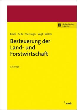 Abbildung von Eisele / Seitz / Sterzinger / Vogt / Walter   Besteuerung der Land- und Forstwirtschaft   9., aktualisierte Auflage   2019