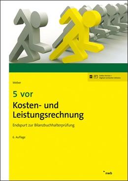 Abbildung von Weber | 5 vor Kosten- und Leistungsrechnung | 6. Auflage | 2019 | beck-shop.de