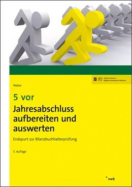 Abbildung von Weber | 5 vor Jahresabschluss aufbereiten und auswerten | 5. Auflage | 2019 | beck-shop.de