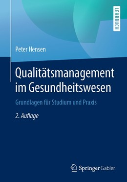 Abbildung von Hensen | Qualitätsmanagement im Gesundheitswesen | 2. Aufl. 2019 | 2019 | Grundlagen für Studium und Pra...
