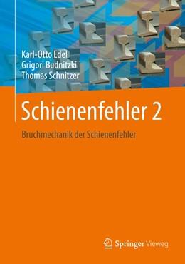 Abbildung von Edel / Budnitzki | Schienenfehler 2 | 1. Auflage | 2021 | beck-shop.de