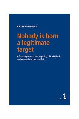 Abbildung von Haslinger | Nobody is born a legitimate target | 1. Auflage | 2019 | beck-shop.de