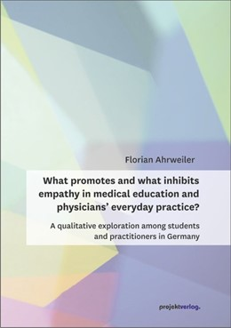Abbildung von Ahrweiler | What promotes and what inhibits empathy in medical education and physicians' everyday practice? | 2019 | A qualitative exploration amon...
