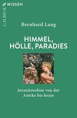 Abbildung von Lang, Bernhard | Himmel, Hölle, Paradies | 2019 | Jenseitswelten von der Antike ... | 2900