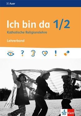 Abbildung von Ich bin da 1/2. Lehrerband Klasse 1/2 | 1. Auflage | 2019 | beck-shop.de