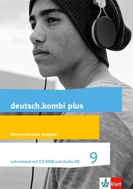 Abbildung von deutsch.kombi plus 9. Lehrerband mit CD-ROM und Audio-CD Klasse 9. Differenzierende Allgemeine Ausgabe | 1. Auflage | 2019 | beck-shop.de