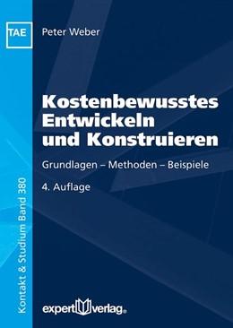 Abbildung von Weber | Kostenbewusstes Entwickeln und Konstruieren | 4. Auflage | 2018 | beck-shop.de