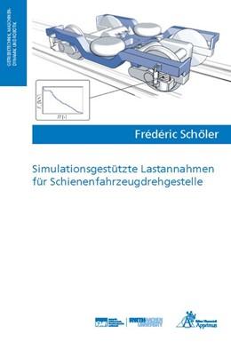 Abbildung von Schöler | Simulationsgestützte Lastannahmen für Schienenfahrzeugdrehgestelle | 1. Auflage | 2019 | beck-shop.de
